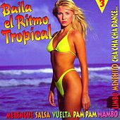 Play & Download Baila El Ritmo Tropical Vol 3 by Various Artists | Napster