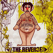 Play & Download The Reverse by Reverse | Napster
