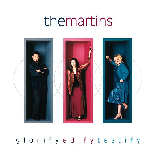 Play & Download Glorify Edify Testify by The Martins | Napster