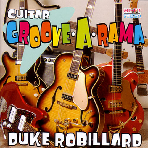 Play & Download Guitar Groove-A-Rama by Duke Robillard | Napster