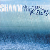 Mercy Like The Rain by SHAAM