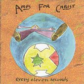 Play & Download Every Eleven Seconds by Amps For Christ | Napster