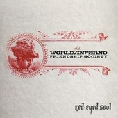 Play & Download Red-Eyed Soul by The World/Inferno Friendship Society | Napster