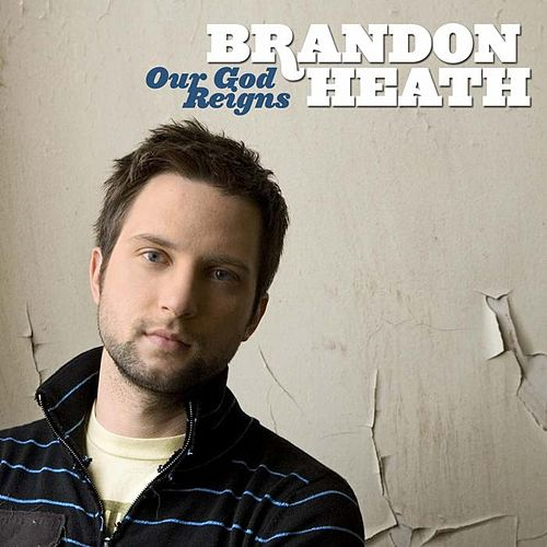 Play & Download Our God Reigns by Brandon Heath | Napster