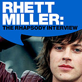Rhett Miller Live @ SXSW: The Rhapsody Interview by Rhett Miller