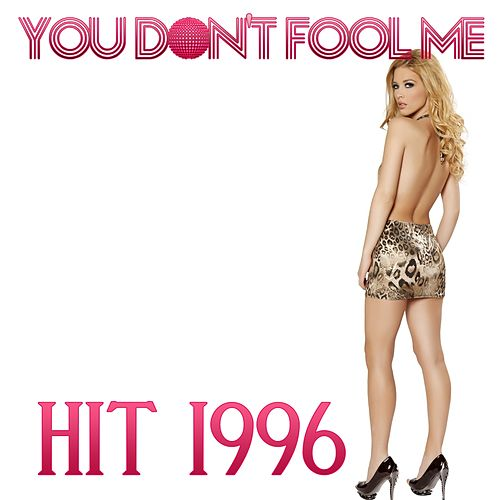You Don't Fool Me (Hit of 1996) by Disco Fever