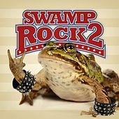 Play & Download Swamp Rock Two by Various Artists | Napster