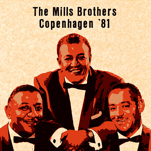 Copenhagen ´81 (Live) by The Mills Brothers