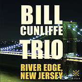 Play & Download River Edge, New Jersey by Bill Cunliffe | Napster