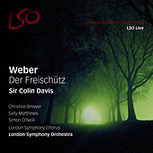 Play & Download Weber: Der Freischütz by Sir Colin Davis | Napster