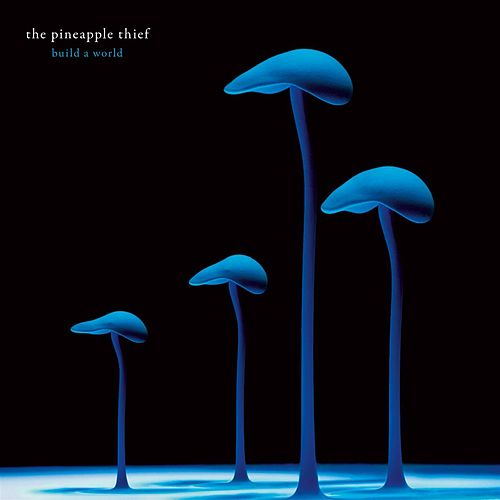 Play & Download Build A World EP by The Pineapple Thief | Napster