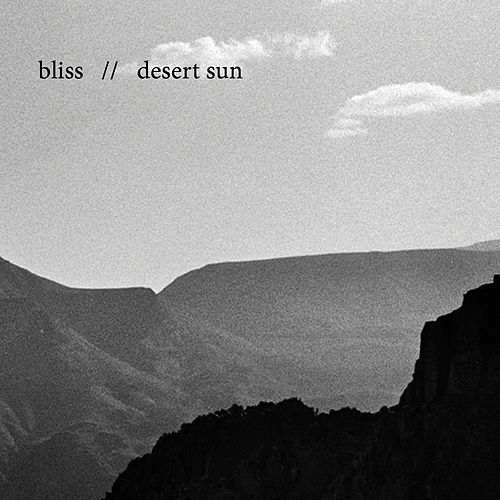 Play & Download Desert Sun (Radio Edit) by Bliss | Napster
