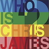 Who Is Chris James? by Chris James