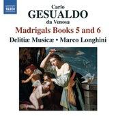Gesualdo: Madrigals, Books 5 & 6 by Delitiae Musicae