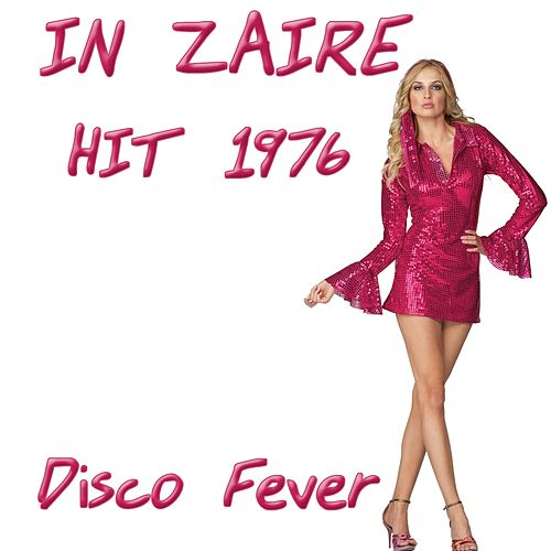 In Zaire (Hit 1976) by Disco Fever