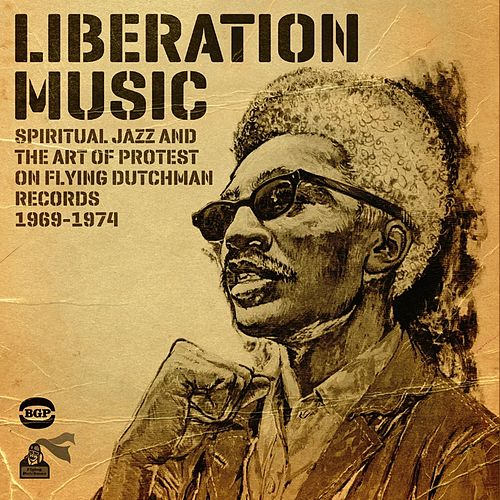 Liberation Music: Spiritual Jazz And The Art Of Protest by Various Artists