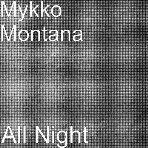 All Night by Mykko Montana