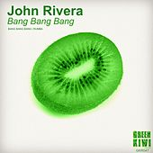 Play & Download Bang Bang Bang - Single by John Rivera | Napster