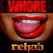 Play & Download Whore by Rehab | Napster