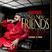 Play & Download No New Friends by DJ Khaled | Napster