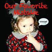 Our Favorite Mistake by Rhythm Method