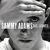 Big Lights by Sammy Adams