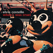 Play & Download When I Was Cruel by Elvis Costello | Napster