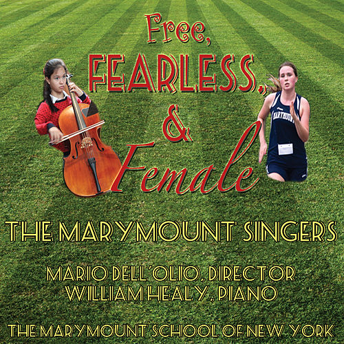Free, Fearless, and Female by Marymount Singers of New York