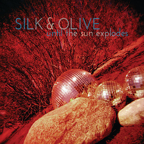 Play & Download Until the Sun Explodes by Silk | Napster
