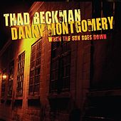 Play & Download When the Sun Goes Down by Thad Beckman | Napster