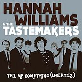Play & Download Tell me something (Liberties) / Je M'Appelle le Saxophone by Hannah Williams | Napster