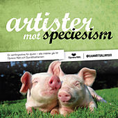 Play & Download Artister mot speciesism by Various Artists | Napster