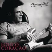 Play & Download Louco coração by Eduardo Costa | Napster