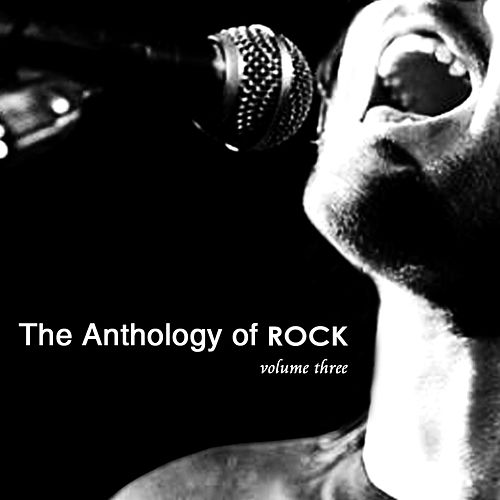 Play & Download Anthology of Rock, Vol. 3 by Various Artists | Napster