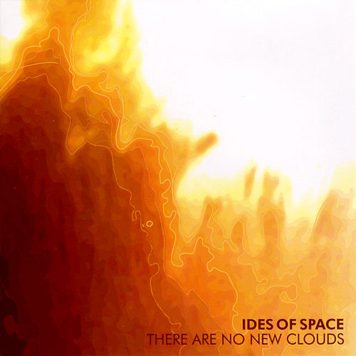 Play & Download There Are No New Clouds by Ides Of Space | Napster