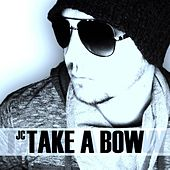 Play & Download Take a Bow by JC | Napster