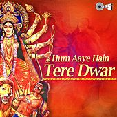 Hum Aaye Hain Tere Dwar by Various Artists