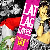 Lat Lag Gayee (The Dance Mix) by Various Artists