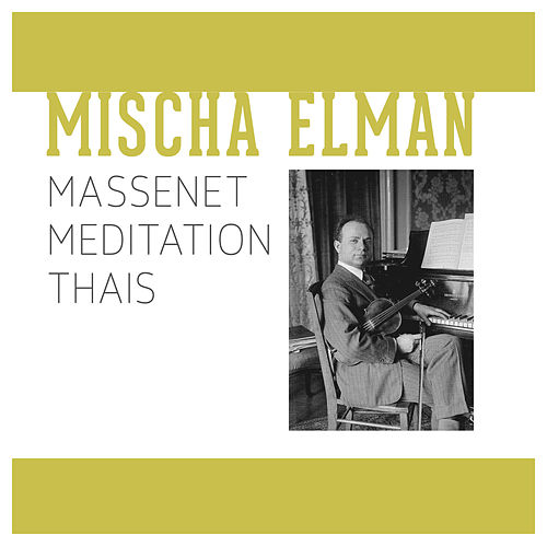 Play & Download Massenet Meditation Thais by Mischa Elman | Napster