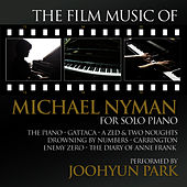 Play & Download The Film Music of Michael Nyman for Solo Piano by Joohyun Park | Napster