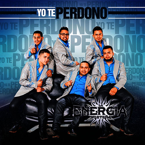 Play & Download Yo Te Perdono by La Energia Nortena | Napster