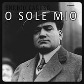 Play & Download O Sole Mio by Enrico Caruso | Napster