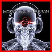 Mozart for Your Brain by Various Artists