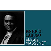 Play & Download Elegie Massenet by Enrico Caruso | Napster