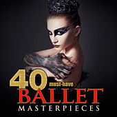 40 Must-Have Ballet Masterpieces by Various Artists