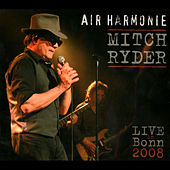 Air Harmonie (Live in Bonn 2008) by Mitch Ryder