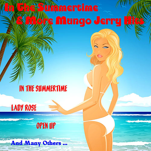 Play & Download In the Summertime and More Mungo Jerry Hits by Mungo Jerry | Napster