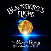 Play & Download The Moon Is Shining (Somewhere over the Sea) by Blackmore's Night | Napster