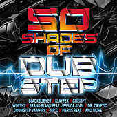 Play & Download 50 Shades of Dubstep by Various Artists | Napster
