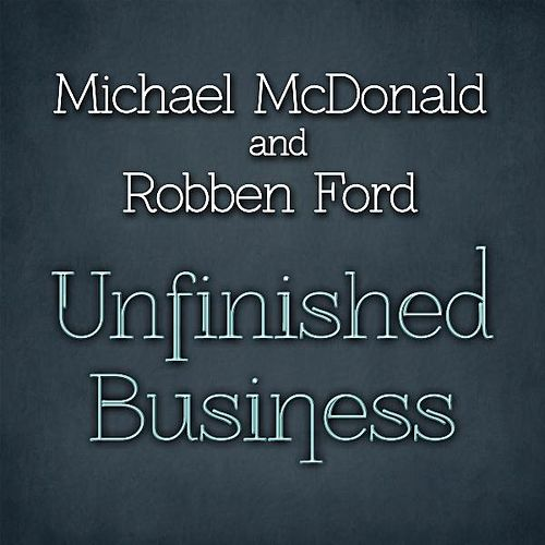 Play & Download Unfinished Business by Michael McDonald | Napster